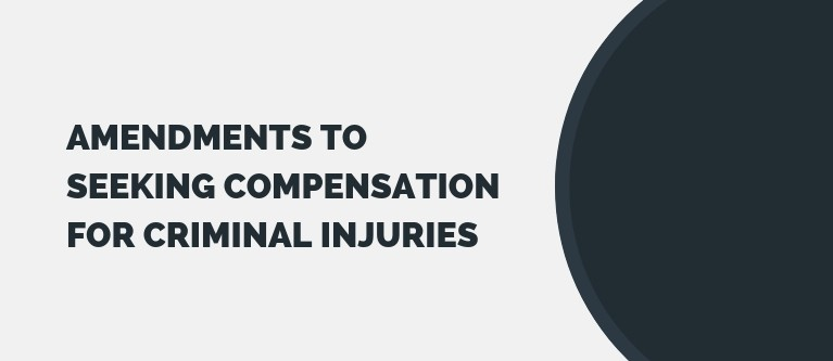 Amendments to Seeking Compensation for Criminal Injuries