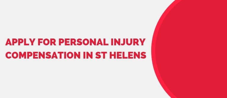Apply for personal injury compensation in St Helens
