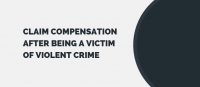 Claim Compensation After Being a Victim of Violent Crime