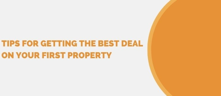 Tips for getting the best deal on your first property