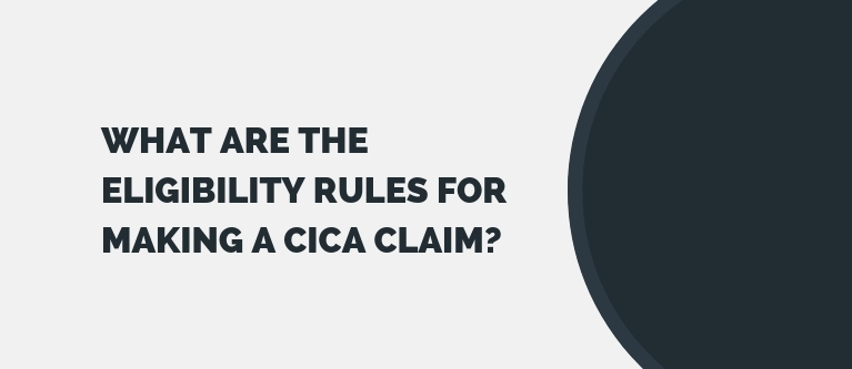 What are the eligibility rules for making a CICA claim